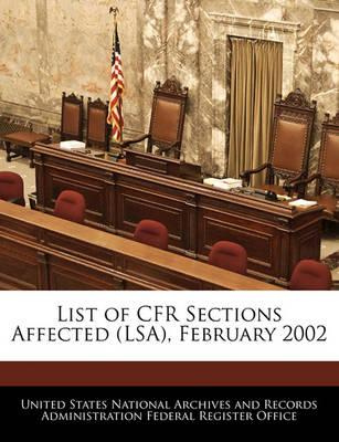 List of Cfr Sections Affected (Lsa), February 2002