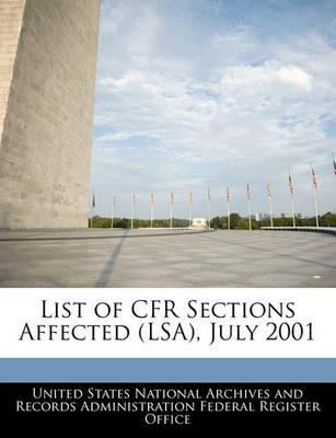 List of Cfr Sections Affected (Lsa), July 2001
