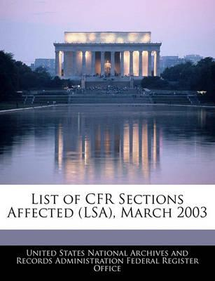 List of Cfr Sections Affected (Lsa), March 2003