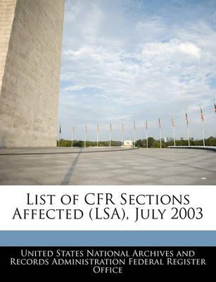 List of Cfr Sections Affected (Lsa), July 2003