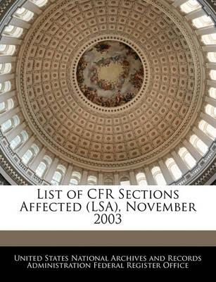 List of Cfr Sections Affected (Lsa), November 2003