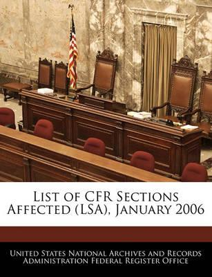 List of Cfr Sections Affected (Lsa), January 2006