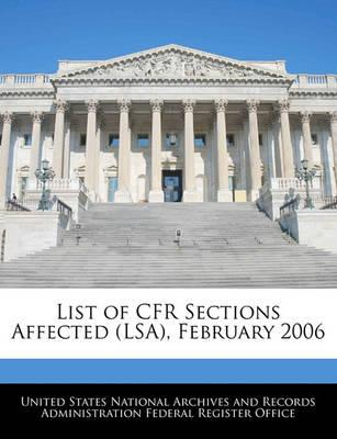 List of Cfr Sections Affected (Lsa), February 2006