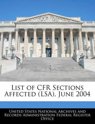 List of Cfr Sections Affected (Lsa), June 2004
