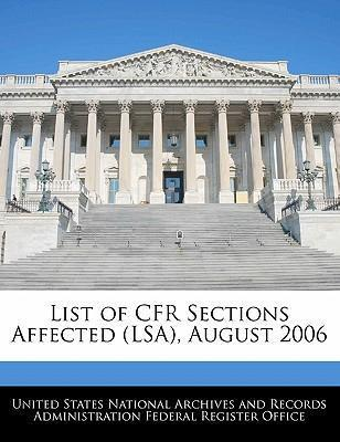 List of Cfr Sections Affected (Lsa), August 2006