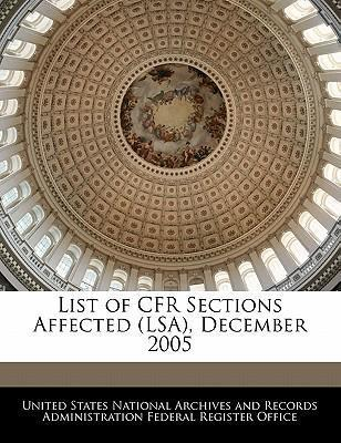 List of Cfr Sections Affected (Lsa), December 2005