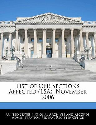 List of Cfr Sections Affected (Lsa), November 2006