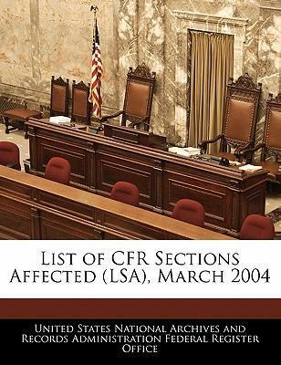 List of Cfr Sections Affected (Lsa), March 2004