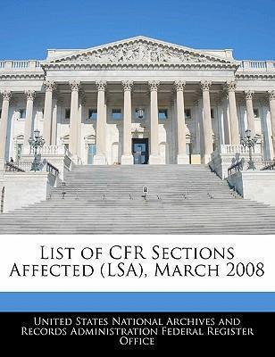 List of Cfr Sections Affected (Lsa), March 2008