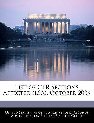 List of Cfr Sections Affected (Lsa), October 2009