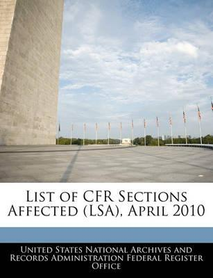 List of Cfr Sections Affected (Lsa), April 2010