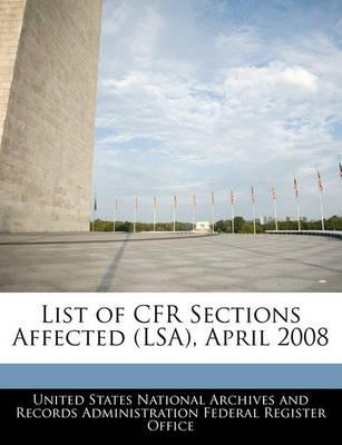 List of Cfr Sections Affected (Lsa), April 2008