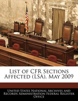 List of Cfr Sections Affected (Lsa), May 2009