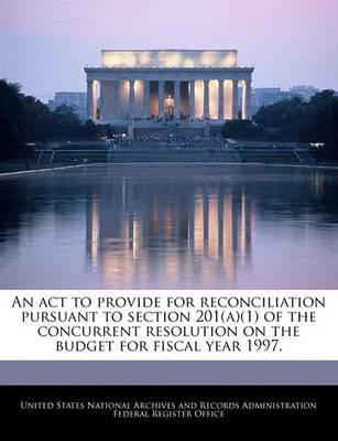 An ACT to Provide for Reconciliation Pursuant to Section 201(a)(1) of the Concurrent Resolution on the Budget for Fiscal Year 1997.