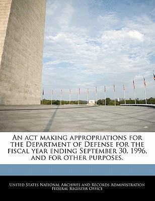 An ACT Making Appropriations for the Department of Defense for the Fiscal Year Ending September 30, 1996, and for Other Purposes.