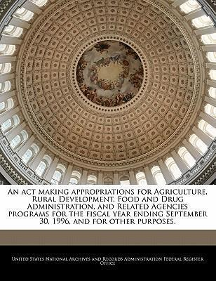 An ACT Making Appropriations for Agriculture, Rural Development, Food and Drug Administration, and Related Agencies Programs for the Fiscal Year Ending September 30, 1996, and for Other Purposes.
