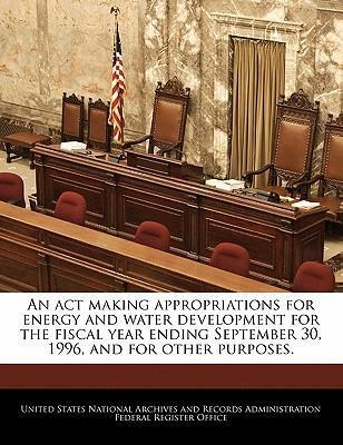 An ACT Making Appropriations for Energy and Water Development for the Fiscal Year Ending September 30, 1996, and for Other Purposes.