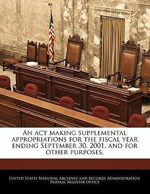 An ACT Making Supplemental Appropriations for the Fiscal Year Ending September 30, 2001, and for Other Purposes.