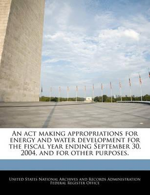 An ACT Making Appropriations for Energy and Water Development for the Fiscal Year Ending September 30, 2004, and for Other Purposes.