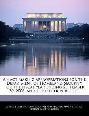An ACT Making Appropriations for the Department of Homeland Security for the Fiscal Year Ending September 30, 2006, and for Other Purposes.