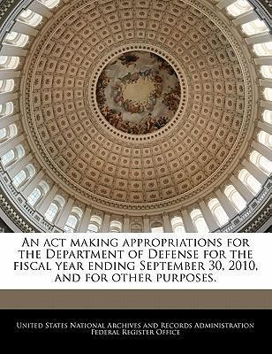 An ACT Making Appropriations for the Department of Defense for the Fiscal Year Ending September 30, 2010, and for Other Purposes.