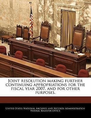 Joint Resolution Making Further Continuing Appropriations for the Fiscal Year 2007, and for Other Purposes.