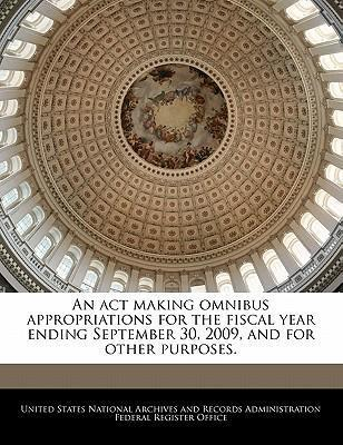 An ACT Making Omnibus Appropriations for the Fiscal Year Ending September 30, 2009, and for Other Purposes.