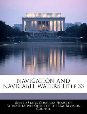 Navigation and Navigable Waters Title 33