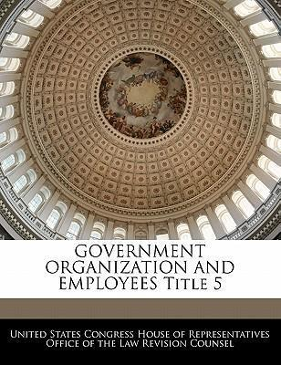 Government Organization and Employees Title 5