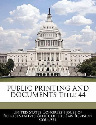 Public Printing and Documents Title 44