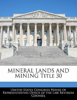 Mineral Lands and Mining Title 30