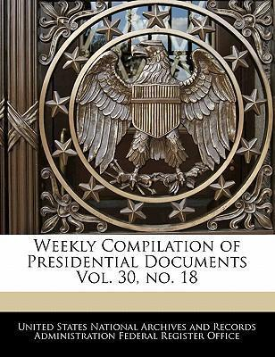 Weekly Compilation of Presidential Documents Vol. 30, No. 18