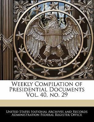 Weekly Compilation of Presidential Documents Vol. 40, No. 29