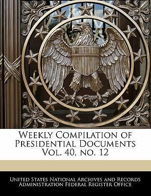 Weekly Compilation of Presidential Documents Vol. 40, No. 12