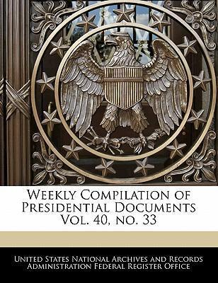 Weekly Compilation of Presidential Documents Vol. 40, No. 33