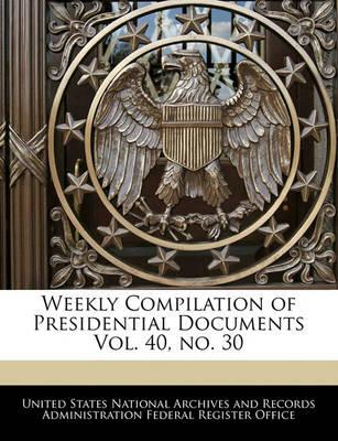 Weekly Compilation of Presidential Documents Vol. 40, No. 30