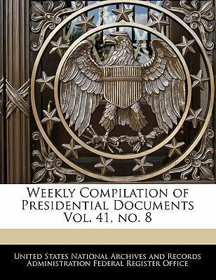 Weekly Compilation of Presidential Documents Vol. 41, No. 8