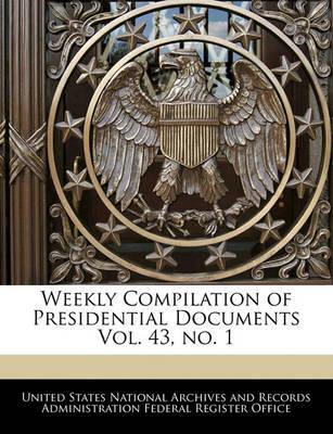 Weekly Compilation of Presidential Documents Vol. 43, No. 1