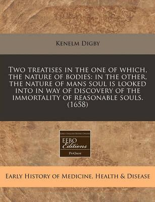 Two Treatises in the One of Which, the Nature of Bodies
