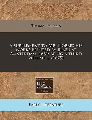 A Supplement to Mr. Hobbes His Works Printed by Blaeu at Amsterdam, 1661