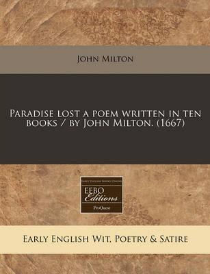 Paradise Lost a Poem Written in Ten Books / By John Milton. (1667)