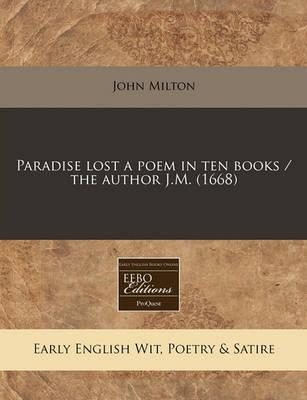 Paradise Lost a Poem in Ten Books / The Author J.M. (1668)