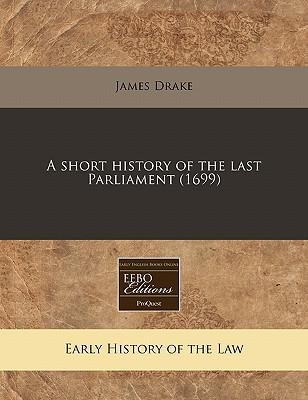 A Short History of the Last Parliament (1699)