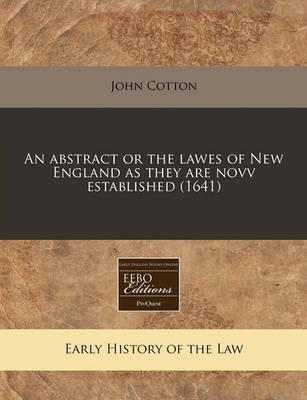An Abstract or the Lawes of New England as They Are Novv Established (1641)