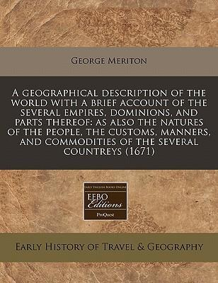 A Geographical Description of the World with a Brief Account of the Several Empires, Dominions, and Parts Thereof
