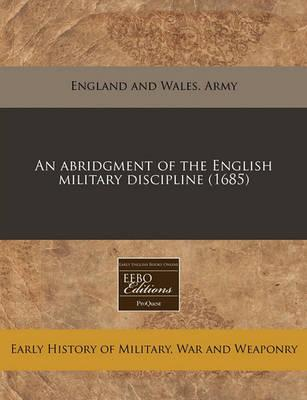 An Abridgment of the English Military Discipline (1685)
