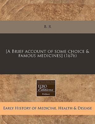 [A Brief Account of Some Choice & Famous Medicines] (1676)