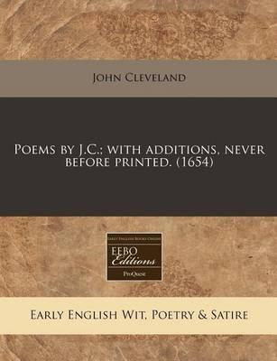 Poems by J.C.; With Additions, Never Before Printed. (1654)