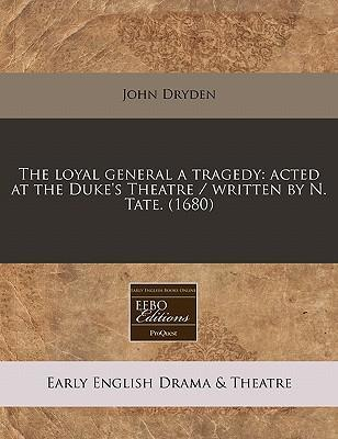 The Loyal General a Tragedy