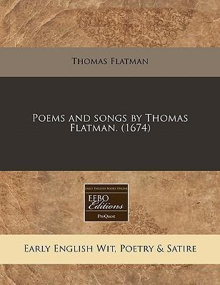 Poems and Songs by Thomas Flatman. (1674)